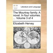 The Mourtray Family. a Novel. in Four Volumes. ... Volume 3 of 4