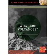 Earth Science Essentials: What Are Volcanoes? by