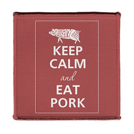Keep Calm AND EAT PORK PIG DESIGN - Iron on 4x4 inch Embroidered Edge Patch Applique