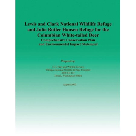 Lewis And Clark National Wildlife Refuge And Julia Butler Hansen Refuge For The Columbian White Tailed Deer Comprehensive Conservation Plan And Enviro