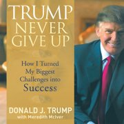 Trump Never Give Up - Audiobook