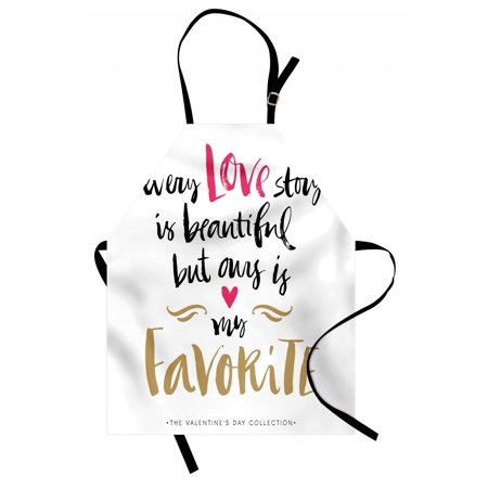 Valentines Day Apron Every Love Story is Beautiful but Ours is My Favorite Romantic Idea, Unisex Kitchen Bib Apron with Adjustable Neck for Cooking Baking Gardening, White Black Pink, by - Valentines Day Ideas For Her Romantic