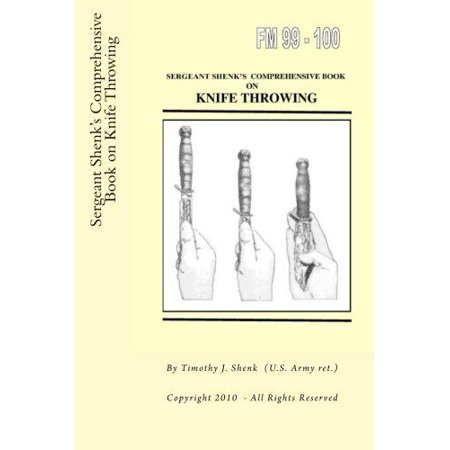 Sergeant Shenks Comprehensive Book On Knife Throwing