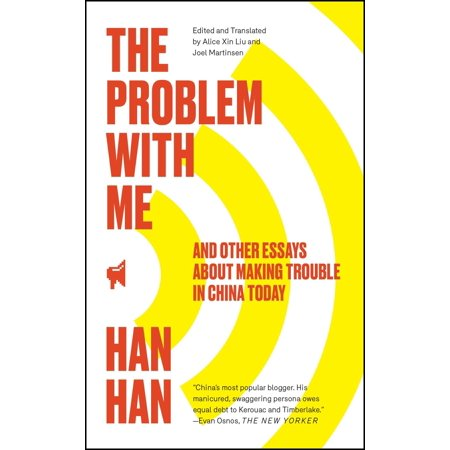 The Problem with Me : And Other Essays About Making Trouble in China Today](Essay About Party Halloween)