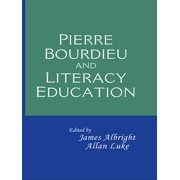 Pierre Bourdieu and Literacy Education - eBook