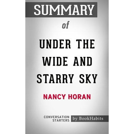 Summary of Under the Wide and Starry Sky by Nancy Horan | Conversation Starters - (Under The Wide And Starry Sky Summary)
