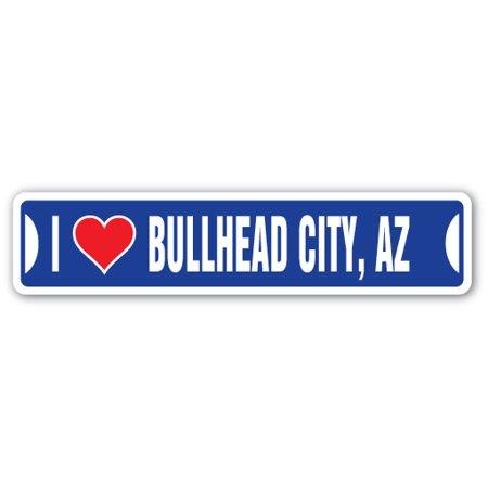 I LOVE BULLHEAD CITY, ARIZONA Street Sign az city state us wall road décor - Party City In Az