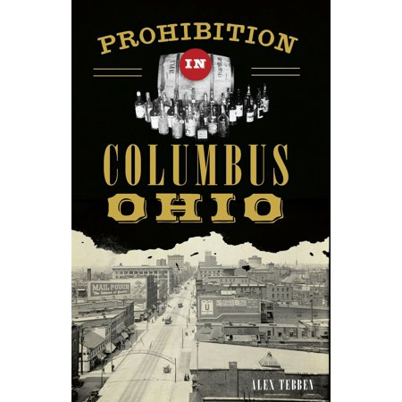 Prohibition in Columbus, Ohio - eBook