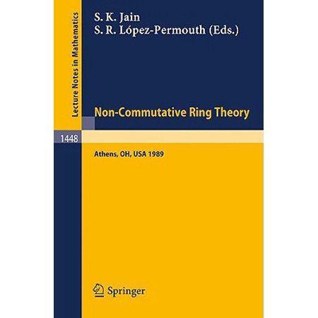 Non-Commutative Ring Theory : Proceedings of a Conference Held in Athens, Ohio, Sept. 29-30, 1989