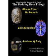 The Budding Rose Trilogy - Have Sword & Sorcery : Will Travel(tm)