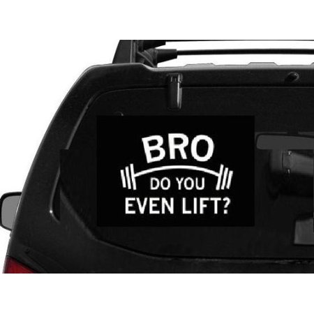 Decal ~ BRO DO YOU EVEN LIFT? ~ AUTO DECAL 5