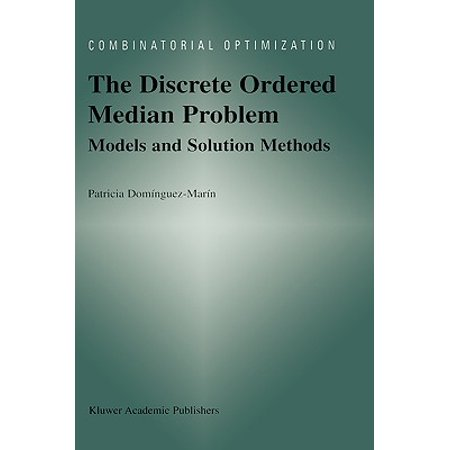 The Discrete Ordered Median Problem: Models and Solution Methods : Models and Solution