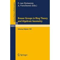 Brauer Groups in Ring Theory and Algebraic Geometry : Proceedings, University of Antwerp U.I.A., Belgium, August 17-28, 1981