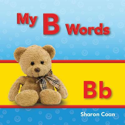 My B Words (My First Consonants and Vowels)