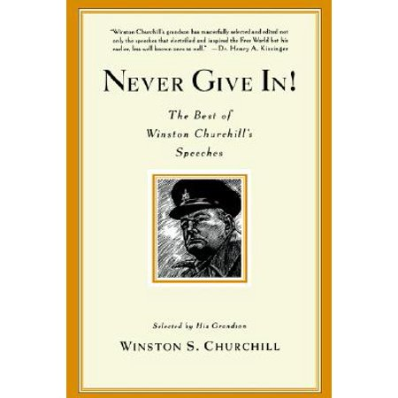 Never Give In! : The Best of Winston Churchill's