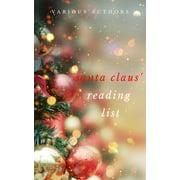 Ho! Ho! Ho! Santa Claus' Reading List: 250+ Vintage Christmas Stories, Carols, Novellas, Poems by 120+ Authors - eBook