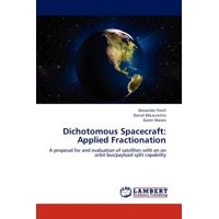 Dichotomous Spacecraft : Applied Fractionation