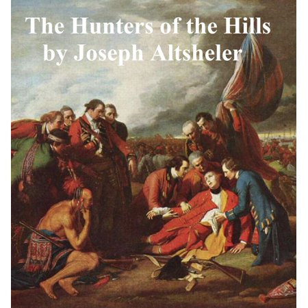 The Hunters of the Hills, A Story of the Great French and Indian War -