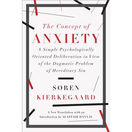 The Concept of Anxiety: A Simple Psychologically Oriented Deliberation in View of the Dogmatic Problem of Hereditary Sin - eBook