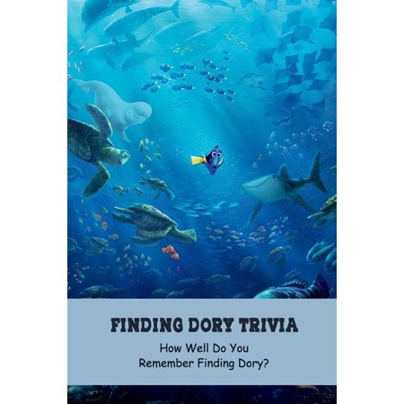 Finding Dory Trivia: How Well Do You Remember Finding Dory?: Finding Dory Facts, Q&As and Quizzs (Paperback) Are you looking forward to seeing Finding Dory Trivia? Ready to check out some fun Finding Dory trivia and movie quotes? Get ready to knock their socks off with your vast knowledge of Finding Dory trivia and fun movie quotes! Let's go and tell me which of these movie trivia facts did you find most surprising!