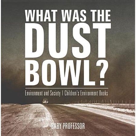 What Was The Dust Bowl? Environment and Society   Children's Environment Books - eBook ()