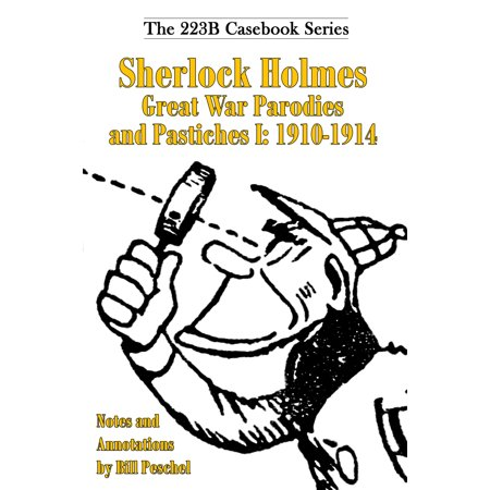 Sherlock Holmes Great War Parodies and Pastiches I: 1910-1914 -
