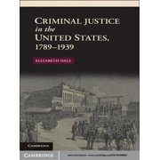 Criminal Justice in the United States, 1789–1939 - eBook