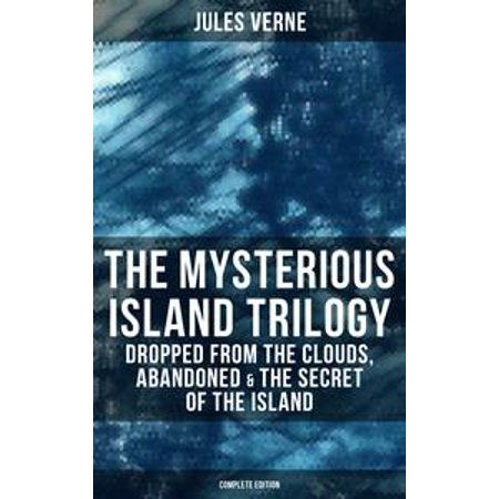 Island Clock (The Mysterious Island Trilogy: Dropped from the Clouds, Abandoned & The Secret of the Island (Complete Edition) - eBook)