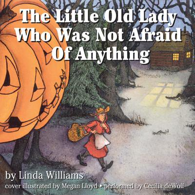 The Little Old Lady Who Was Not Afraid of Anything - Audiobook