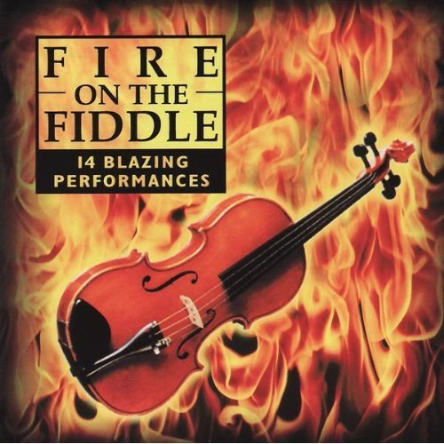 FIRE ON THE FIDDLE: 14 BLAZING PERFORMANCES / VAR