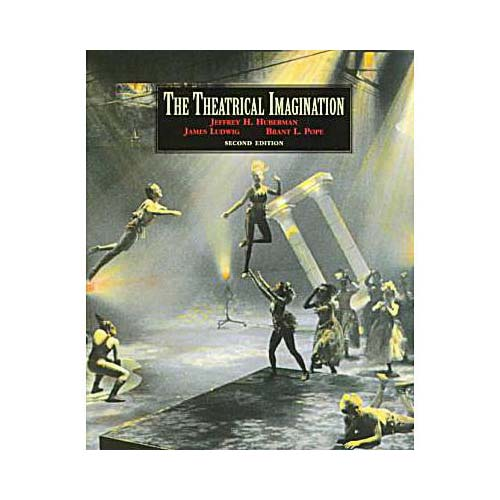 The Theatrical Imagination by Jeffrey Huberman
