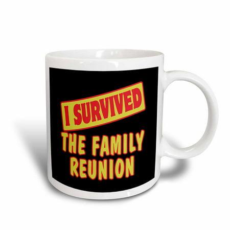 Family Reunion Designs (3dRose I Survived The Family Reunion Survial Pride And Humor Design - Ceramic Mug, 11-ounce)