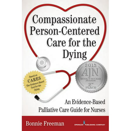 Compassionate Person-Centered Care for the Dying : An Evidence-Based Palliative Care Guide for Nurses (Paperback)