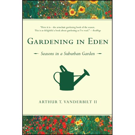 Gardening in Eden : Seasons in a Suburban Garden