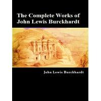 The Complete Works of John Lewis Burckhardt - eBook