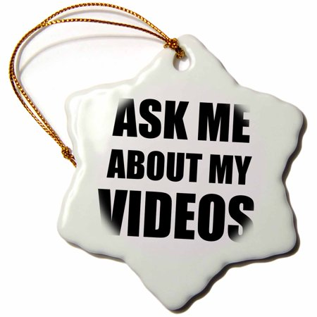 3Drose Ask Me About My Videos   Movie Film Maker Vlogger Advert   Avertising Work Advertise Self Promotion  Snowflake Ornament  Porcelain  3 Inch