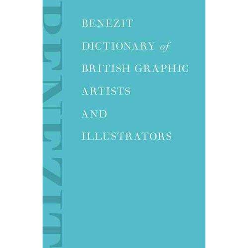 Benezit Dictionary of British Graphic Artists and Illustrators