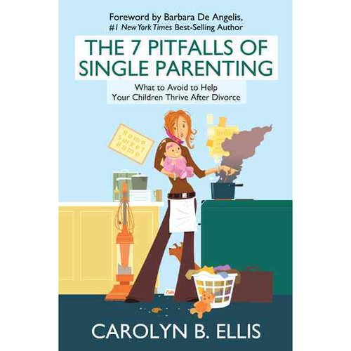 The 7 Pitfalls of Single Parenting: What to Avoid to Help Your Children Thrive After Divorce