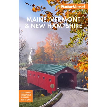 Fodor's Maine, Vermont, & New Hampshire : With the Best Fall Foliage Drives & Scenic Road