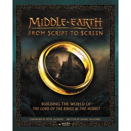 Middle-Earth from Script to Screen : Building the World of the Lord of the Rings and the