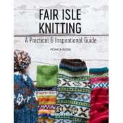 Fair Isle Knitting : A Practical & Inspirational Guide