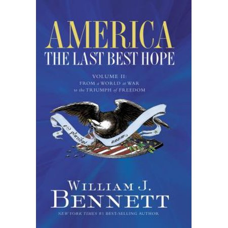 America: The Last Best Hope (Volume II) : From a World at War to the Triumph of (Best Submarine Of World War 2)