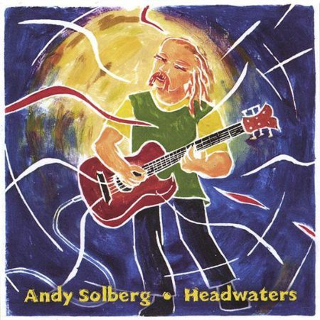 Andy Solberg   Headwaters  Cd