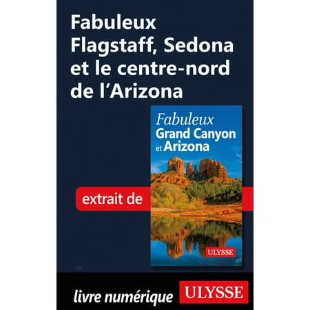 Fabuleux Flagstaff, Sedona et le centre-nord de l'Arizona - eBook ()