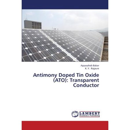Antimony Doped Tin Oxide (Ato) : Transparent (Basic Materials Physics Of Transparent Conducting Oxides)