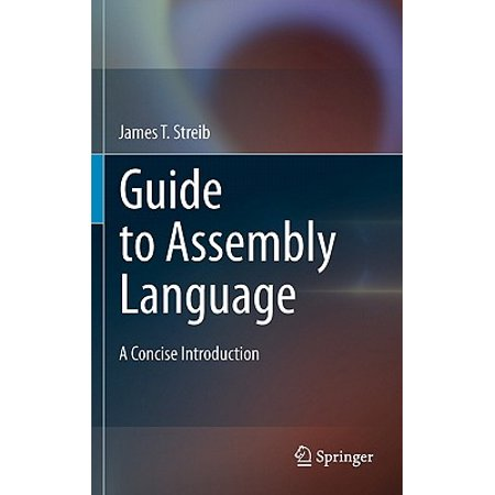 Guide to Assembly Language : A Concise (Introduction To 80x86 Assembly Language And Computer Architecture)
