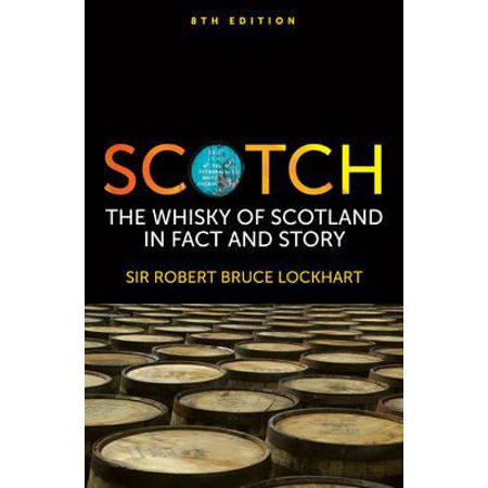 Scotch : The Whisky of Scotland in Fact and Story (Best Value Whiskey Scotch)