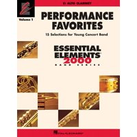 Performance Favorites, Vol. 1 - Alto Clarinet : Correlates with Book 2 of the Essential Elements 2000 Band Method