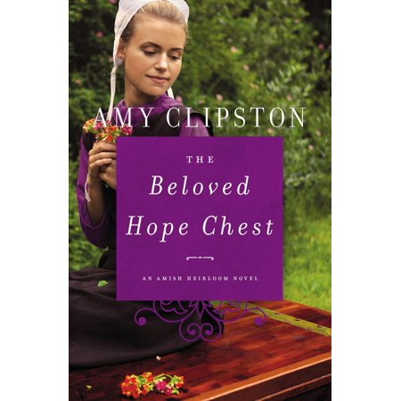 Amish Heirloom Novel: The Beloved Hope Chest (Paperback) - Hope Chest Plan