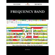 frequency band 34 Success Secrets - 34 Most Asked Questions On frequency band - What You Need To Know - eBook